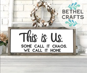 This is Us . Some call it Chaos . We call it Home Framed wood sign