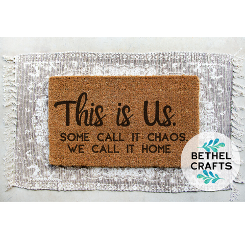 """This is Us. Some call it chaos . We call it home."" Door Mat"