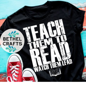 Teach Them to Read , Watch Them Lead