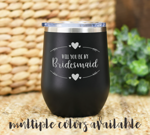 Will You Be My Bridesmaid Tumbler
