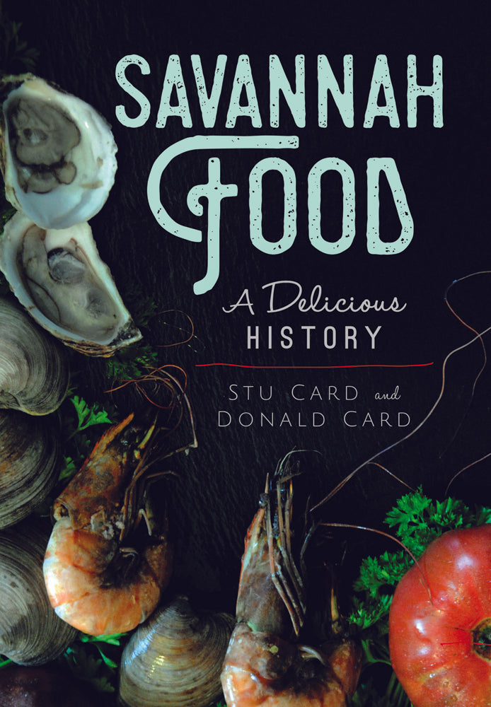 Savannah Food: A Delicious History