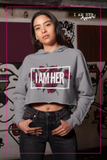 I AM HER - Women's Cropped Fleece Hoodie - I AM HER Apparel, LLC
