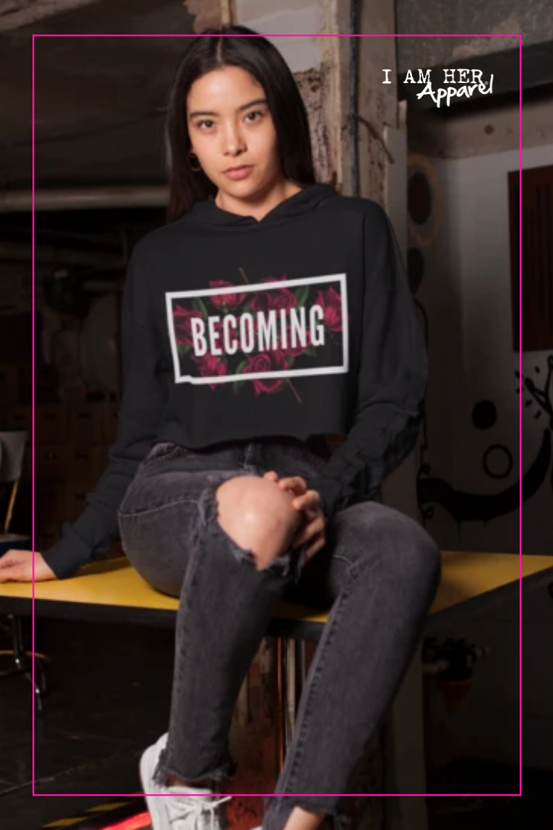 Becoming - Women's Cropped Fleece Hoodie - I AM HER Apparel, LLC