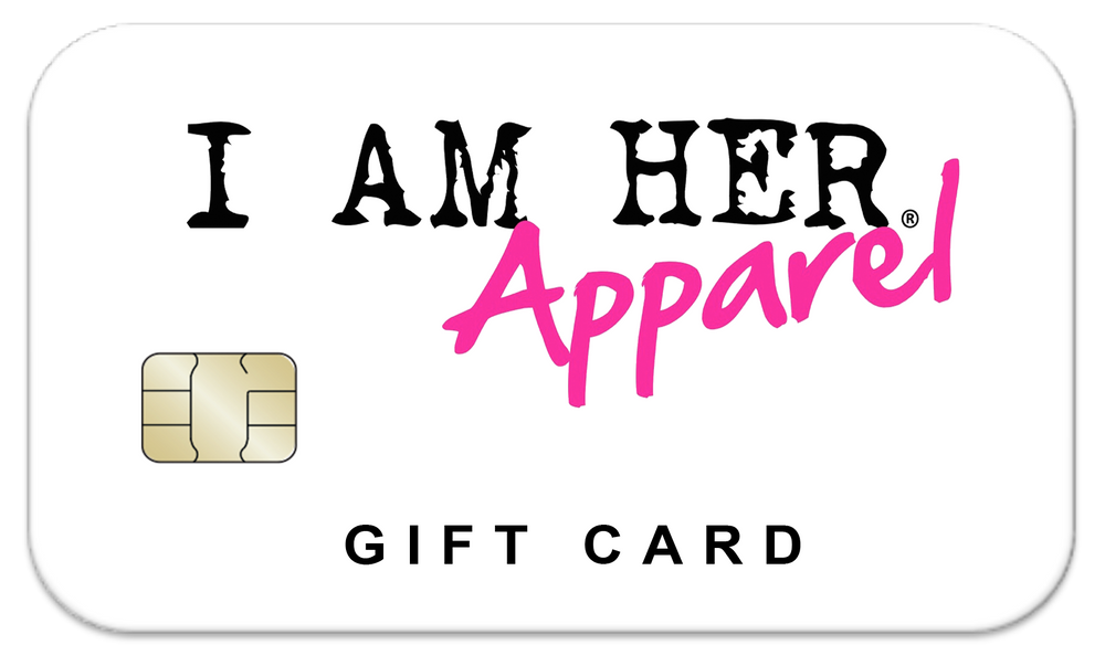 I AM HER Apparel - Gift Card - I AM HER Apparel