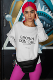 Brown Skin Girl Crewneck Sweatshirt - I AM HER Apparel
