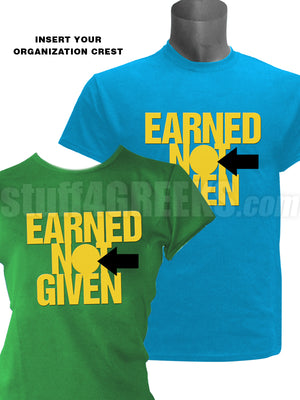 "Custom ""Earned Not Given"" Screen Printed T-Shirt"