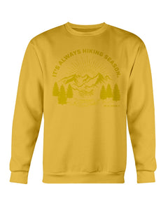 It's Always Hiking Season: Crewneck unisex sweatshirt - The All-Season Co.