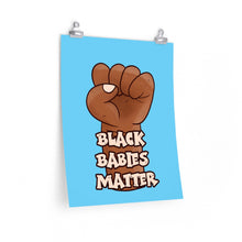 Load image into Gallery viewer, Black Babies Matter Poster - Blue