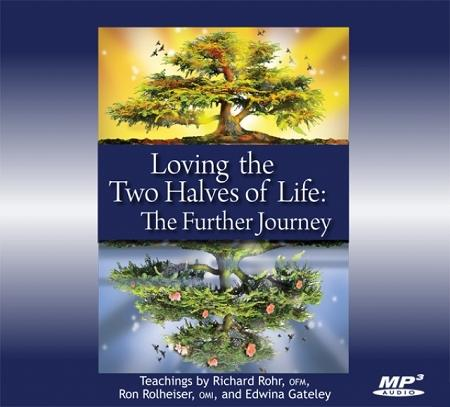 Loving the Two Halves of Life: The Further Journey ~ MP3