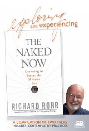Exploring and Experiencing The Naked Now: A Compilation ~ CD