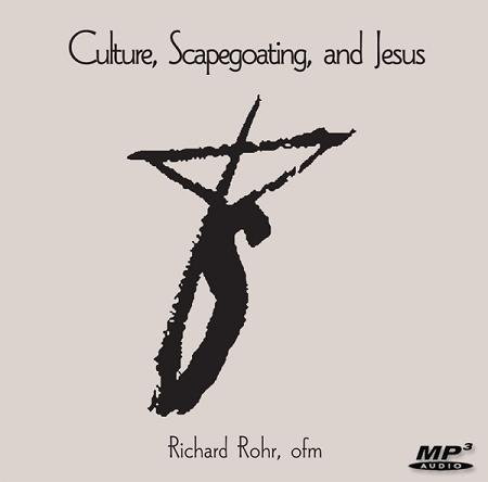 Culture, Scapegoating, and Jesus ~ MP3