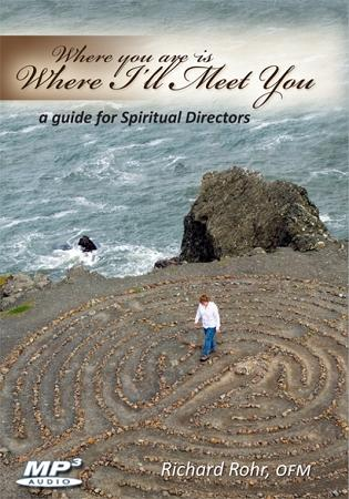 Where You Are is Where I'll Meet You -- A Guide for Spiritual Directors ~ MP3