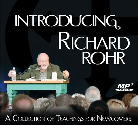"Introducing Richard Rohr, OFMâ""""A Collection of Teachings for Newcomers ~ MP3"