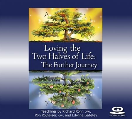 Loving the Two Halves of Life: The Further Journey ~ CD