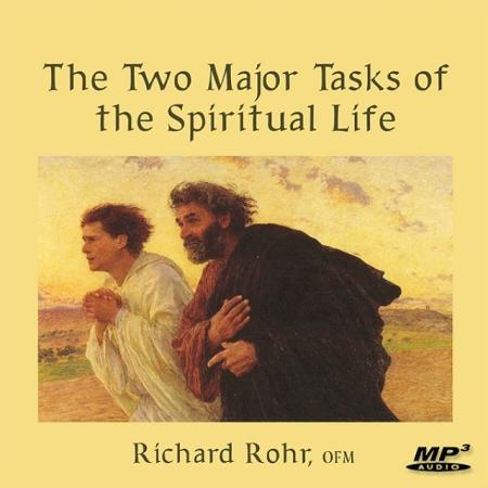 The Two Major Tasks of the Spiritual Life ~ MP3
