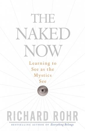 The naked now richard rohr galleries 949