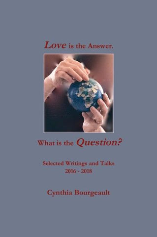 Love is the Answer. What is the Question?