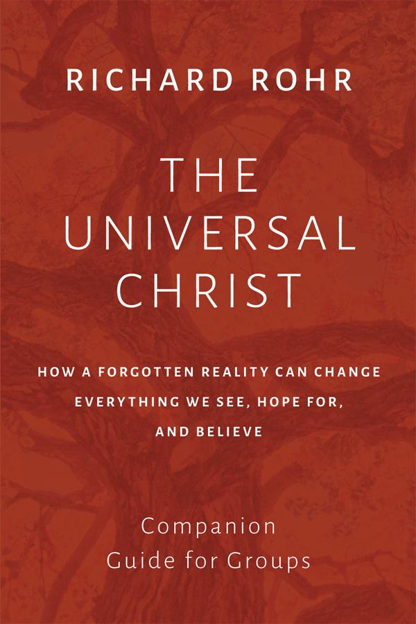 Companion Guide for Groups ~ The Universal Christ