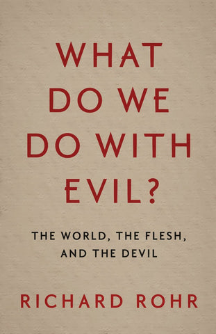 What Do We Do With Evil?