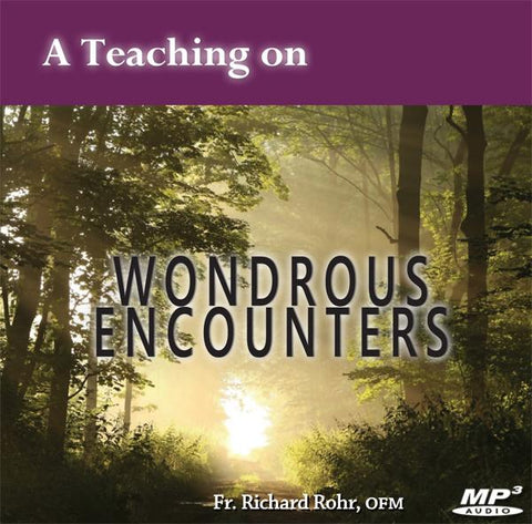 A Teaching on...Wondrous Encounters ~ MP3