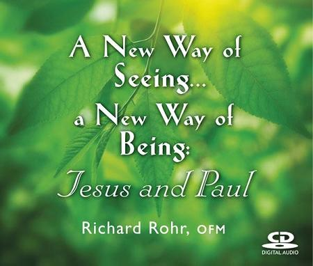 A New Way of Seeing, A New Way of Being: Jesus & Paul ~ CD