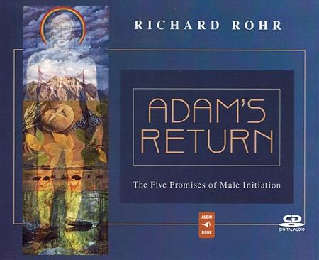 Adam's Return: The Five Promises of Male Initiation — Audiobook ~ CD