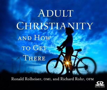 Adult Christianity and How to Get There ~ CD