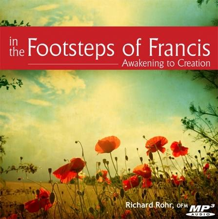 In the Footsteps of Francis: Awakening to Creation ~ MP3