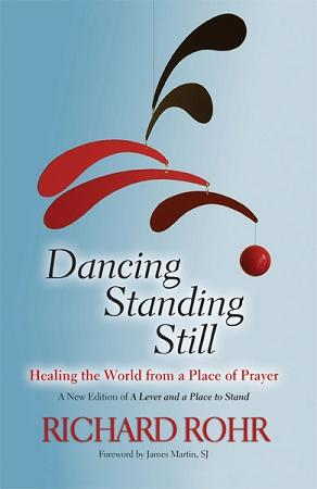 Dancing Standing Still: Healing the World from a Place of Prayer