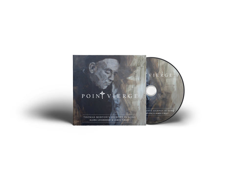 Point Vierge: Thomas Merton's Journey in Song ~ CD