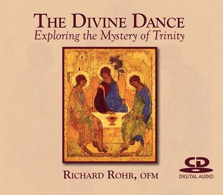 The Divine Dance: Exploring the Mystery of Trinity ~ CD