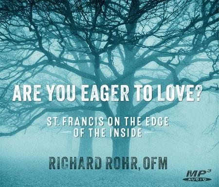 Are You Eager to Love? St. Francis on the Edge of the Inside ~ MP3
