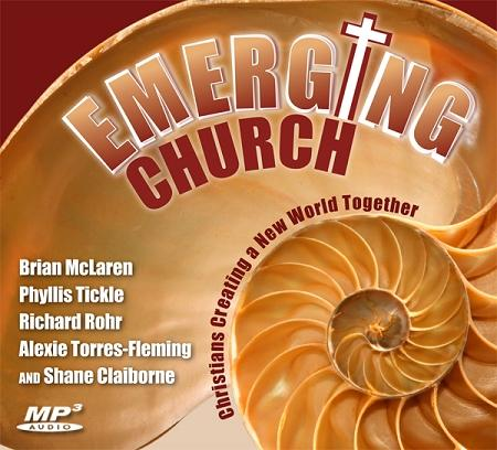 Emerging Church: Christians Creating a New World Together ~ MP3