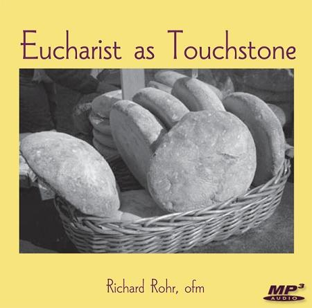 Eucharist as Touchstone ~ MP3