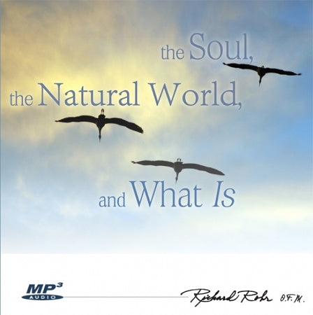 The Soul, the Natural World, and What Is ~ MP3