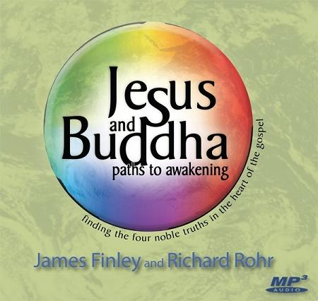 Jesus and Buddha: Paths to Awakening ~ MP3