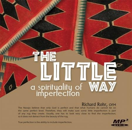 The Little Way: A Spirituality of Imperfection ~ MP3