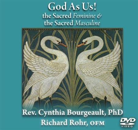 God as Us! The Sacred Feminine & the Sacred Masculine ~ DVD