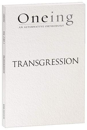 Oneing: Transgression