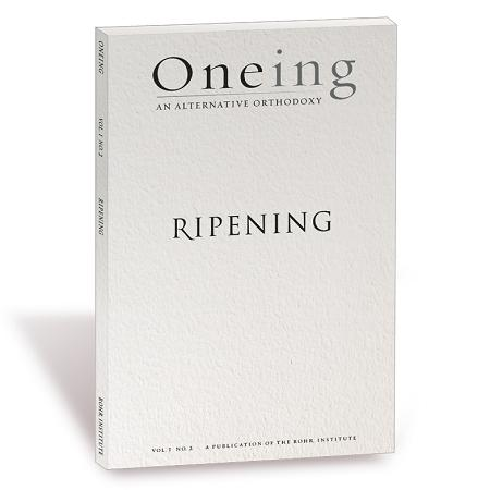 Oneing: Ripening