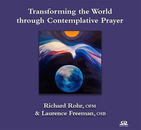 Transforming the World through Contemplative Prayer ~ CD