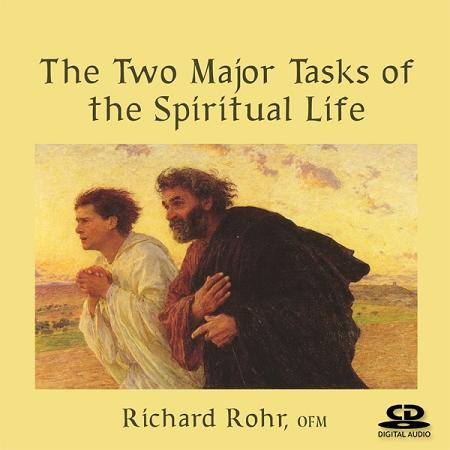 The Two Major Tasks of the Spiritual Life  ~ CD