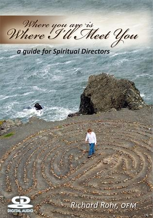 Where You Are is Where I'll Meet You - A Guide for Spiritual Directors  ~ CD