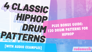 Four (4) Essential Drum Patterns for HIPHOP [AUDIO]