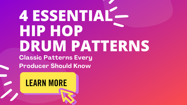 Four (4) Essential Drum Patterns for HIPHOP