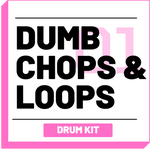 Dumb Chops & Loops Drum Kit - [Volume 01] - RUDEMUZIK