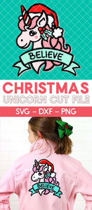 Believe Christmas Unicorn Cut File