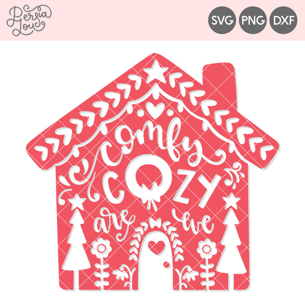 Cozy Comfy Are We Christmas House SVG Cut File
