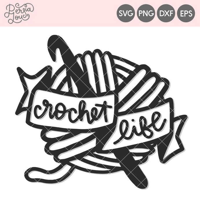 Crochet Life Cut File