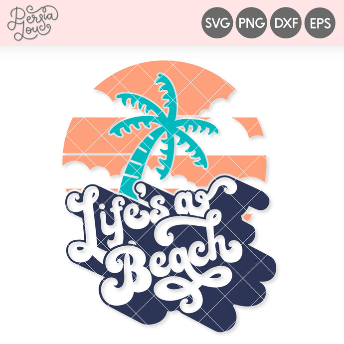 Life's a Beach Retro Sunset SVG Cut File